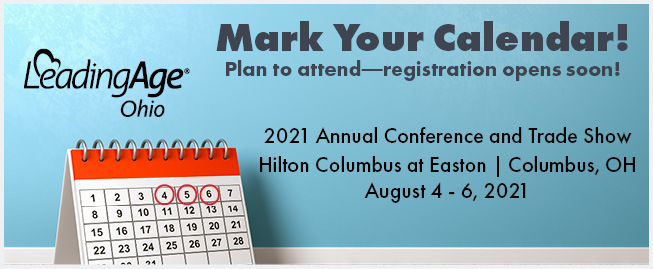 2021 LeadingAge Ohio Annual Conference and Trade Show Save the Date